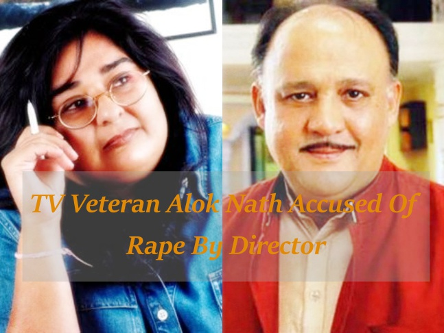 TV Veteran Alok Nath Accused Of Rape By Director